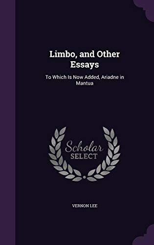 9781357636722: Limbo, and Other Essays: To Which Is Now Added, Ariadne in Mantua