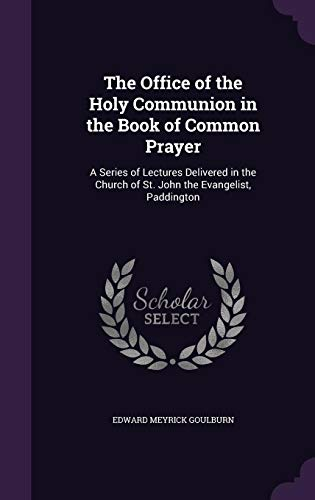 9781357636982: The Office of the Holy Communion in the Book of Common Prayer: A Series of Lectures Delivered in the Church of St. John the Evangelist, Paddington