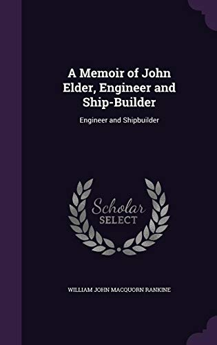 9781357653644: A Memoir of John Elder, Engineer and Ship-Builder: Engineer and Shipbuilder
