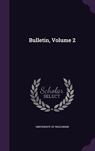 9781357657086: Bulletin, Volume 2