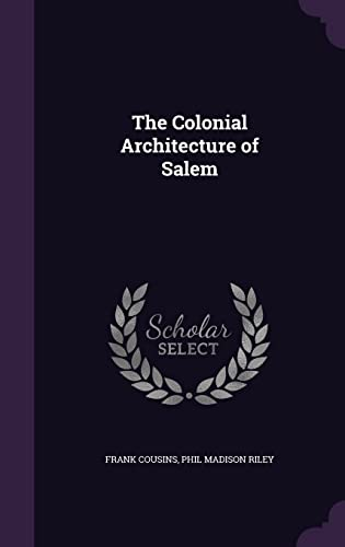 9781357670412: The Colonial Architecture of Salem