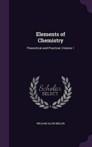 9781357687625: Elements of Chemistry: Theoretical and Practical, Volume 1
