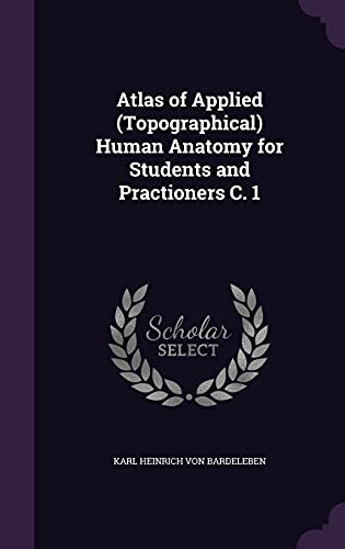 9781357688080: Atlas of Applied (Topographical) Human Anatomy for Students and Practioners C. 1