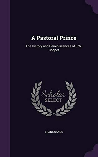 9781357699109: A Pastoral Prince: The History and Reminiscences of J.W. Cooper
