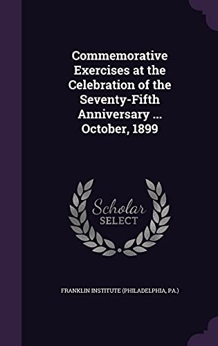 9781357709402: Commemorative Exercises at the Celebration of the Seventy-Fifth Anniversary ... October, 1899