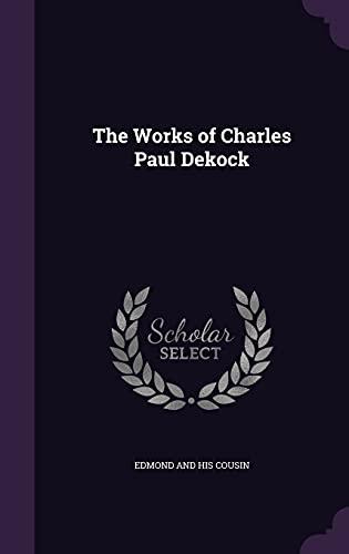 The Works of Charles Paul Dekock (Hardback): Edmond And His