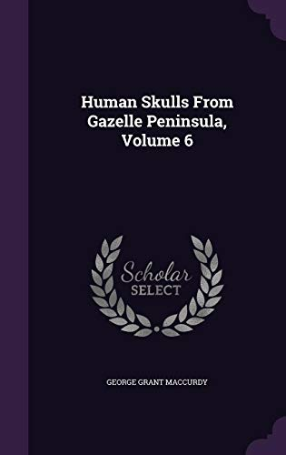 9781357793425: Human Skulls From Gazelle Peninsula, Volume 6