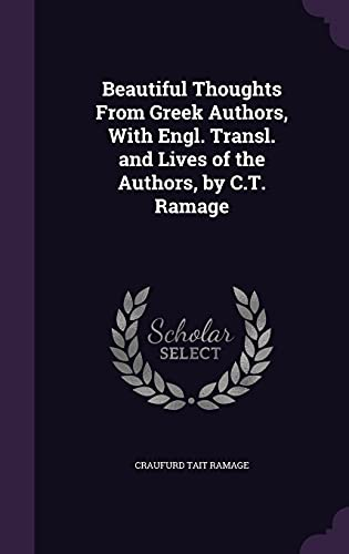 Beautiful Thoughts from Greek Authors, with Engl.: Craufurd Tait Ramage