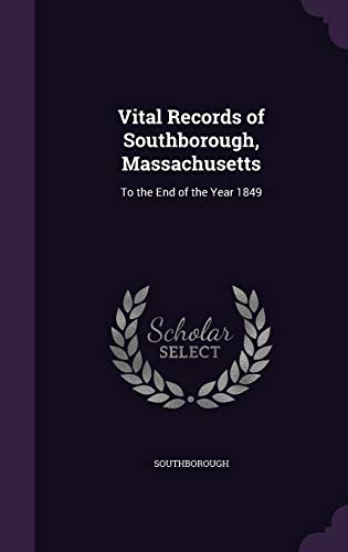 9781357814960: Vital Records of Southborough, Massachusetts: To the End of the Year 1849
