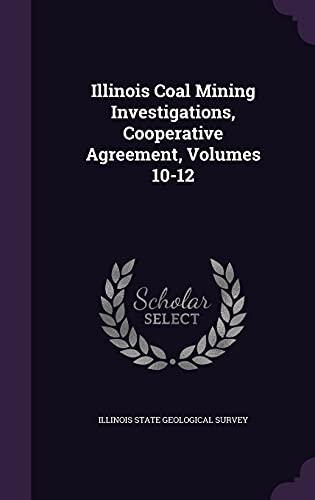9781357850449: Illinois Coal Mining Investigations, Cooperative Agreement, Volumes 10-12