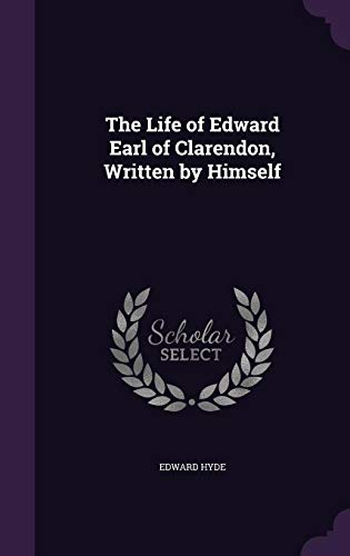 9781357851538: The Life of Edward Earl of Clarendon, Written by Himself