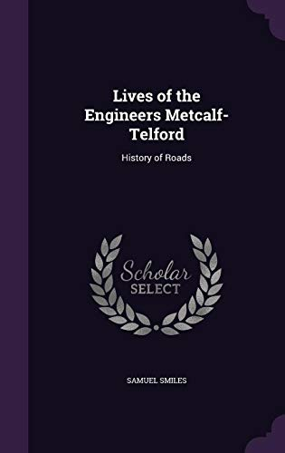 Lives of the Engineers Metcalf-Telford: History of: Samuel Smiles