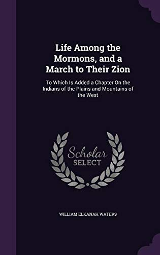 9781357890902: Life Among the Mormons, and a March to Their Zion: To Which Is Added a Chapter on the Indians of the Plains and Mountains of the West