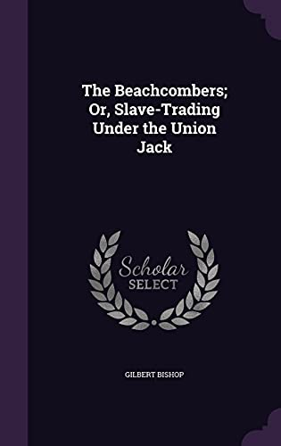 9781357909406: The Beachcombers; Or, Slave-Trading Under the Union Jack