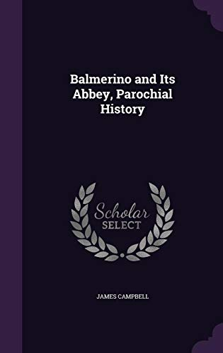 9781357914059: Balmerino and Its Abbey, Parochial History