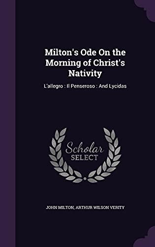 9781357914608: Milton's Ode on the Morning of Christ's Nativity: L'Allegro: Il Penseroso: And Lycidas