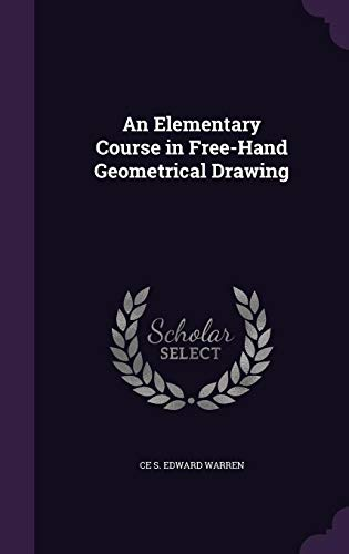 9781357919658: An Elementary Course in Free-Hand Geometrical Drawing