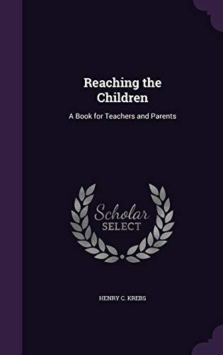 9781357923679: Reaching the Children: A Book for Teachers and Parents