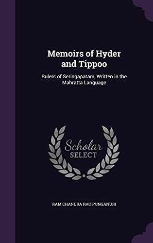 Memoirs of Hyder and Tippoo: Rulers of: Ram Chandra Rao