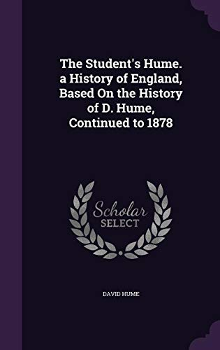 9781357945695: The Student's Hume. a History of England, Based on the History of D. Hume, Continued to 1878