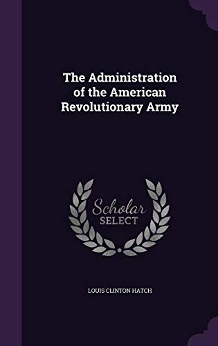 9781357949020: The Administration of the American Revolutionary Army