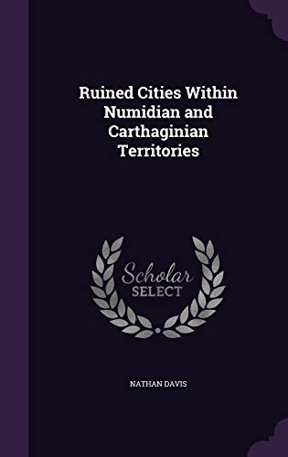 9781357967116: Ruined Cities Within Numidian and Carthaginian Territories