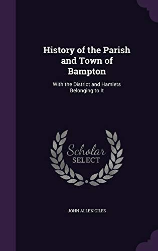 9781357992637: History of the Parish and Town of Bampton: With the District and Hamlets Belonging to It