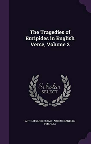 9781358026157: The Tragedies of Euripides in English Verse, Volume 2