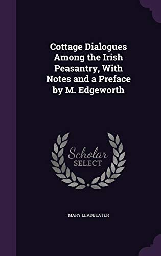 9781358027666: Cottage Dialogues Among the Irish Peasantry, with Notes and a Preface by M. Edgeworth