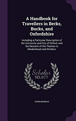9781358042782: A Handbook for Travellers in Berks, Bucks, and Oxfordshire: Including a Particular Description of the University and City of Oxford, and the Descent of the Thames to Maidenhead and Windsor
