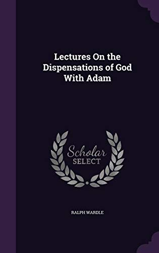 9781358049293: Lectures on the Dispensations of God with Adam