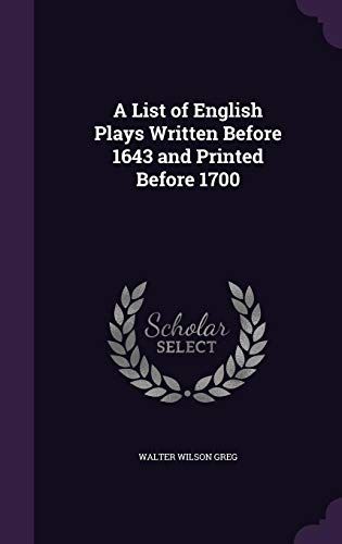 9781358109409: A List of English Plays Written Before 1643 and Printed Before 1700