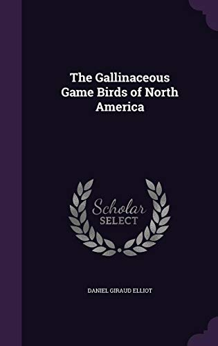 9781358132247: The Gallinaceous Game Birds of North America