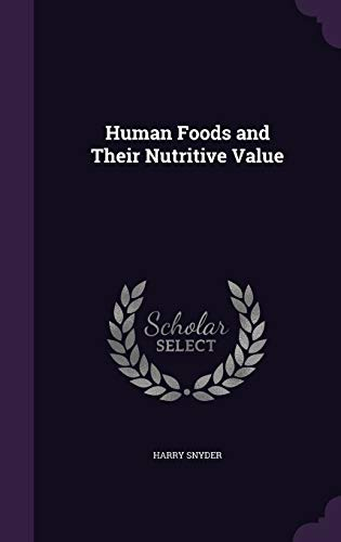 9781358146398: Human Foods and Their Nutritive Value