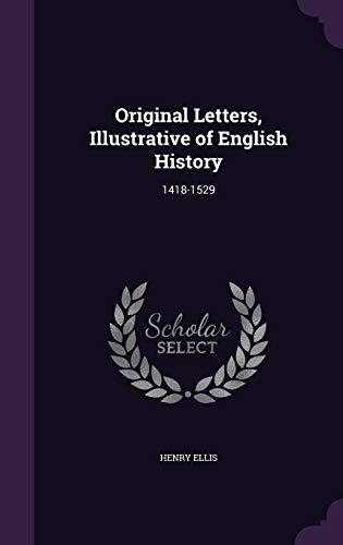 9781358147548: Original Letters, Illustrative of English History: 1418-1529