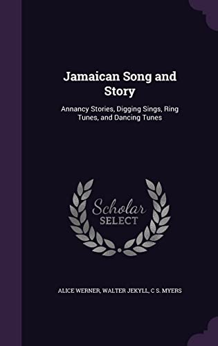 9781358160028: Jamaican Song and Story: Annancy Stories, Digging Sings, Ring Tunes, and Dancing Tunes