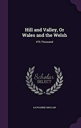 9781358165078: Hill and Valley, or Wales and the Welsh: 4th Thousand