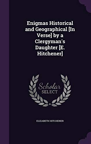 Enigmas Historical and Geographical [In Verse] by: Elizabeth Hitchener