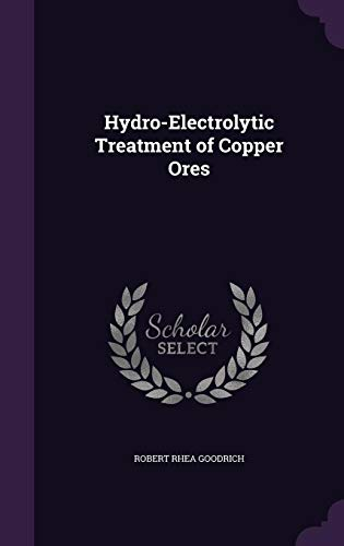 9781358187414: Hydro-Electrolytic Treatment of Copper Ores