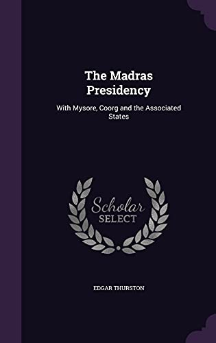 9781358190827: The Madras Presidency: With Mysore, Coorg and the Associated States