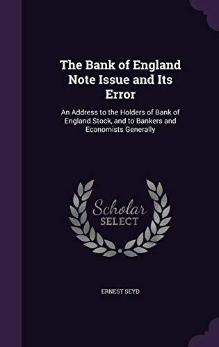 9781358191596: The Bank of England Note Issue and Its Error: An Address to the Holders of Bank of England Stock, and to Bankers and Economists Generally