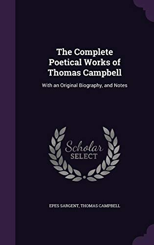 9781358198663: The Complete Poetical Works of Thomas Campbell: With an Original Biography, and Notes