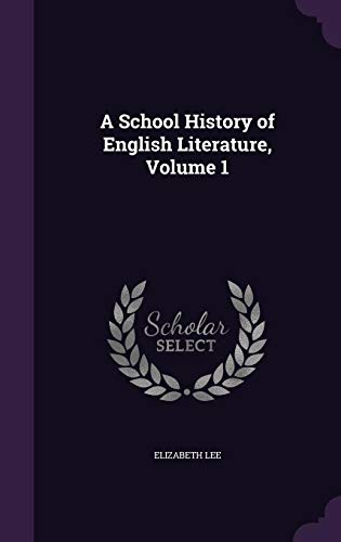 9781358198878: A School History of English Literature, Volume 1