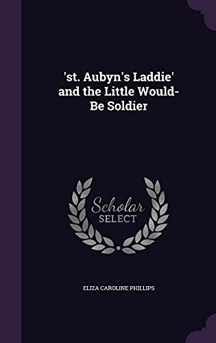 9781358202414: 'St. Aubyn's Laddie' and the Little Would-Be Soldier