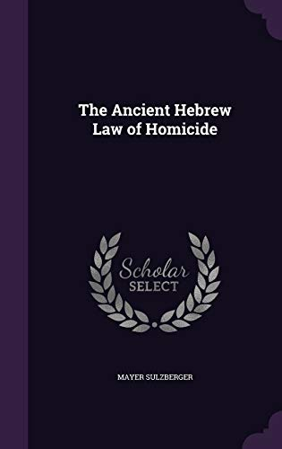 9781358211911: The Ancient Hebrew Law of Homicide