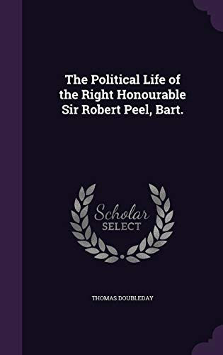 9781358213175: The Political Life of the Right Honourable Sir Robert Peel, Bart.