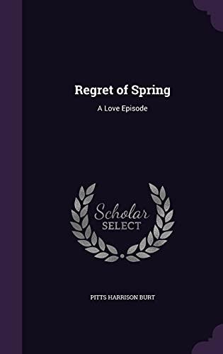 9781358277221: Regret of Spring: A Love Episode