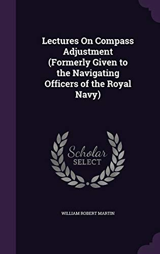 9781358295386: Lectures on Compass Adjustment (Formerly Given to the Navigating Officers of the Royal Navy)