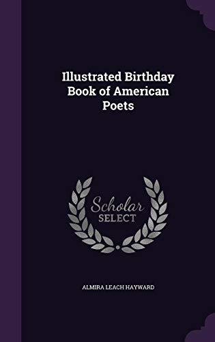 Illustrated Birthday Book of American Poets: Hayward, Almira Leach