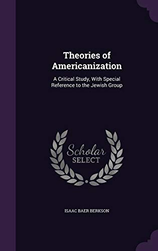 9781358305634: Theories of Americanization: A Critical Study, with Special Reference to the Jewish Group